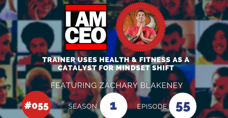 Photo of IAM055 – Trainer Uses Health & Fitness as a Catalyst for Mindset Shift