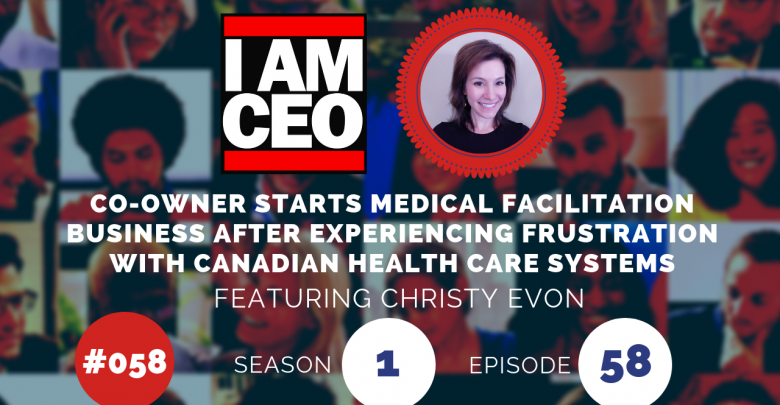 Photo of IAM058 – Co-Owner Starts Medical Facilitation Business After Experience Frustration with Canadian Health Care System