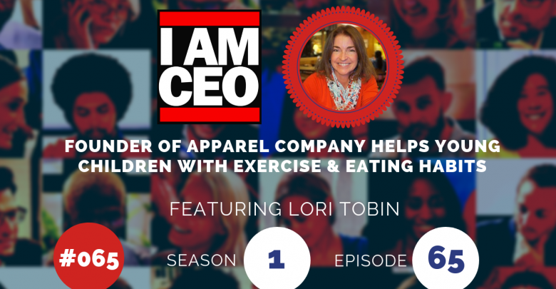 Photo of IAM065 – Founder of Apparel Company & Helps Young Children with Exercise & Eating Habits