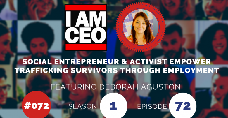 Photo of IAM072 – Social Entrepreneur & Activist Empower Trafficking Survivors Through Employment
