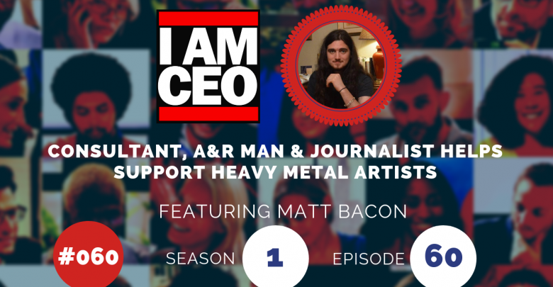 Photo of IAM060 – Consultant, A&R Man & Journalist Helps Support Heavy Metal Artists [EXPLICIT]