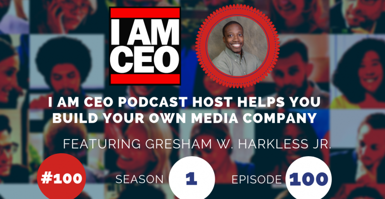 Photo of IAM100 – I AM CEO Podcast Host Helps YOU Build Your Own Media Company