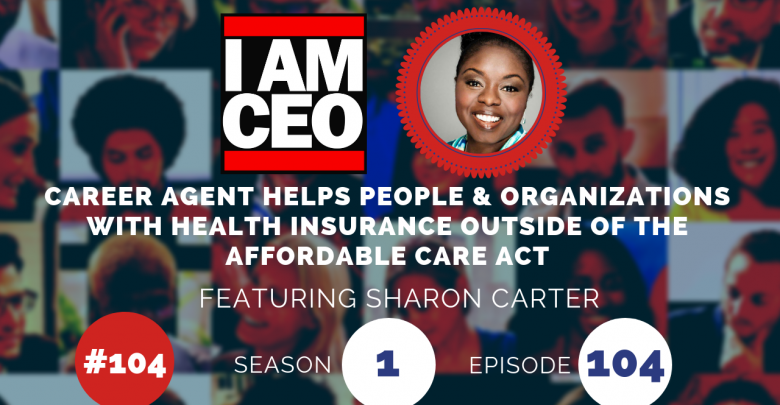 Photo of IAM104 – Career Agent Helps People & Organizations with Health Insurance Outside of the Affordable Care Act