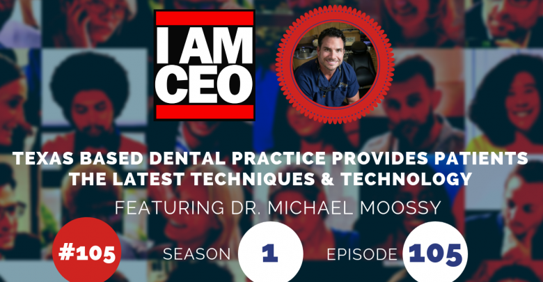 Photo of IAM105 – Texas Based Dental Practice Provides Patients The Latest Techniques & Technology
