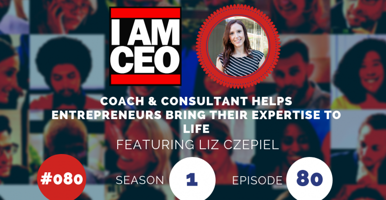 Photo of IAM080 – Coach & Consultant Helps Entrepreneurs Bring Their Expertise to Life