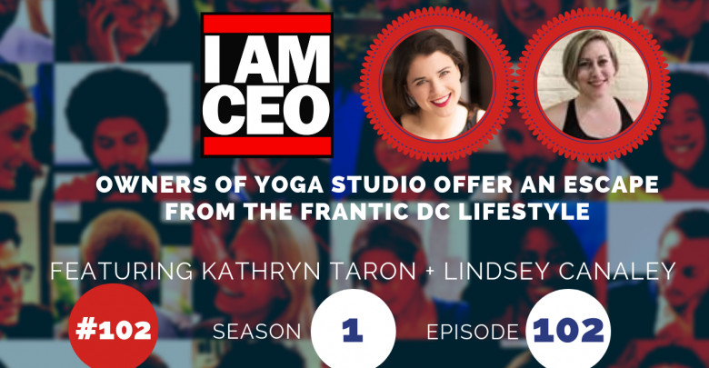 Photo of IAM102 – Owners of Yoga Studio Offer an Escape from The Frantic DC Lifestyle