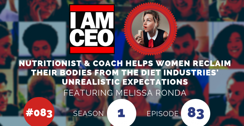 Photo of IAM083 – Nutritionist & Coach Helps Women Reclaim Their Bodies from The Diet Industries' Unrealistic Expectations