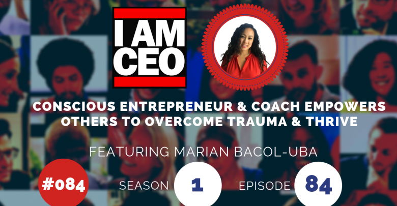 Photo of IAM084 – Conscious Entrepreneur & Coach Empowers Others to Overcome Trauma & Thrive