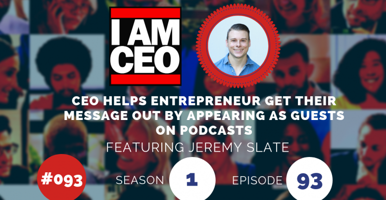 Photo of IAM093 – CEO Helps Entrepreneur Get Their Message Out by Appearing as Guests on Podcasts