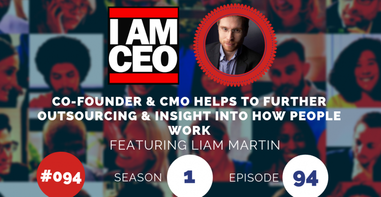 Photo of IAM094 – Co-Founder & CMO Helps to Further Outsourcing & Insight Into How People Work