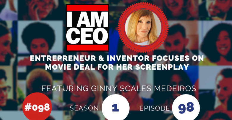 Photo of IAM098 – Entrepreneur & Inventor Focuses on Movie Deal for her Screenplay