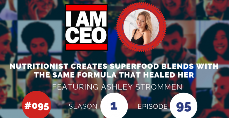 Photo of IAM095 – Nutritionist Creates Superfood Blends with the Same Formula that Healed Her