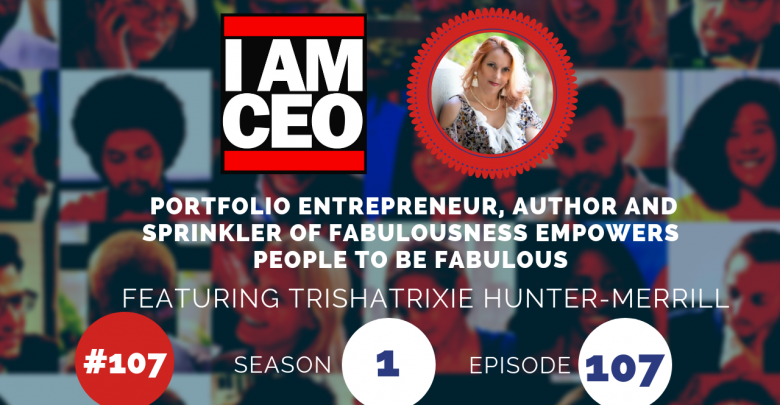 Photo of IAM107- Portfolio Entrepreneur, Author and Sprinkler of Fabulousness Empowers People to be Fabulous