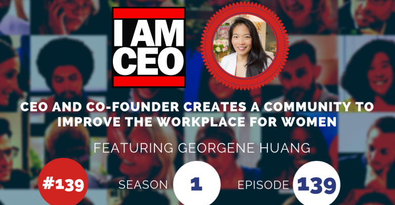 Photo of IAM139- ​CEO​ ​and​ ​Co-founder Creates a Community to Improve the Workplace for Women