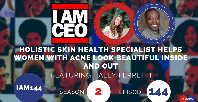 Photo of IAM144- Holistic Skin Health Specialist Helps Women With Acne Look Beautiful Inside and Out
