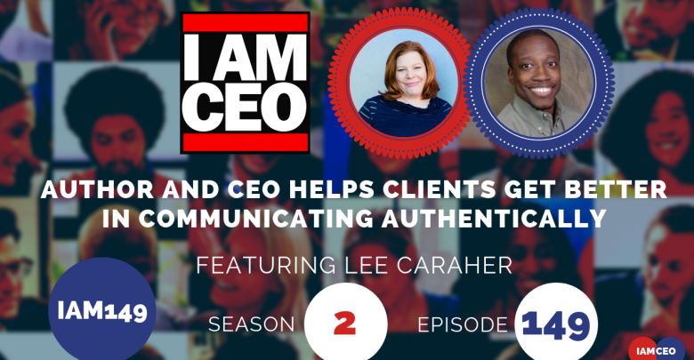 Photo of IAM149- Author and CEO Helps Clients Get Better in Communicating Authentically