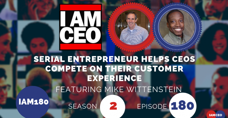 Photo of IAM180- Serial Entrepreneur Helps CEOs Compete on Their Customer Experience