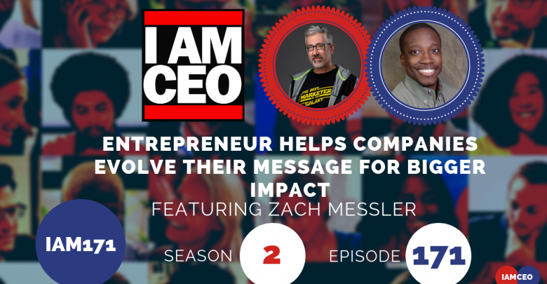 Photo of IAM171- Entrepreneur Helps Companies Evolve Their Message for Bigger Impact