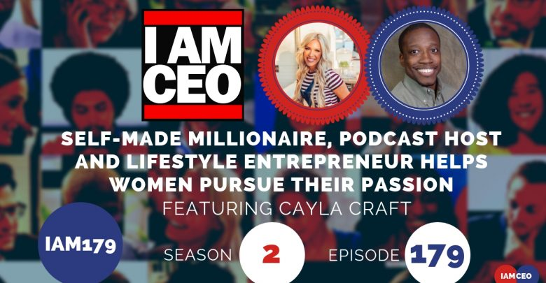 Photo of IAM179- Self-Made Millionaire, Podcast Host and Lifestyle Entrepreneur Helps Women Pursue Their Passion