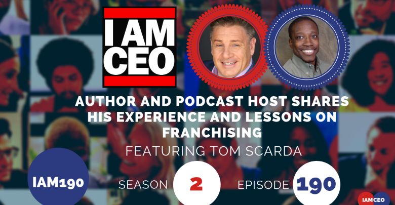Photo of IAM190- Author and Podcast Host Shares His Experience and Lessons on Franchising