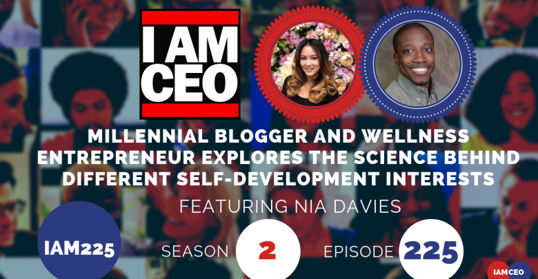 Photo of IAM225- Millennial Blogger and Wellness Entrepreneur Explores The Science Behind Different Self-Development Interests