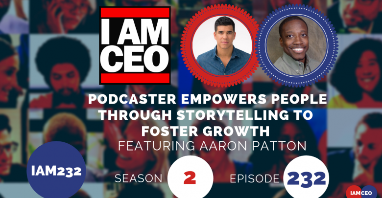 Photo of IAM232- Podcaster Empowers People Through Storytelling To Foster Growth