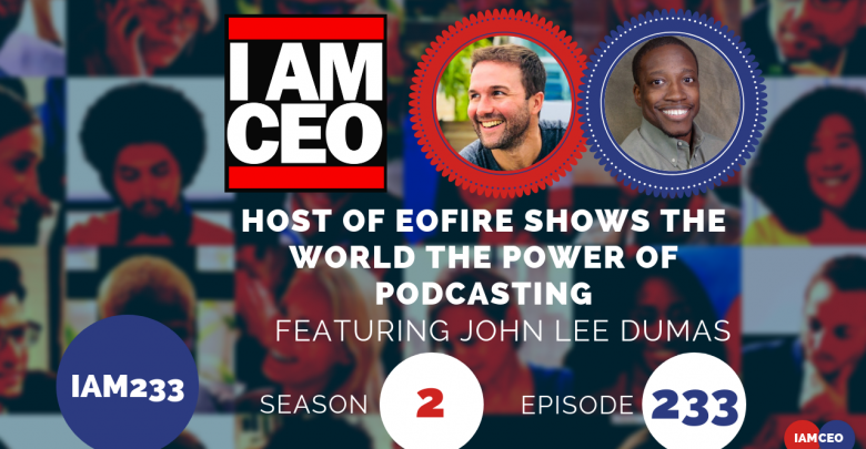 Photo of IAM233- Host of EOFire Shows The World The Power of Podcasting