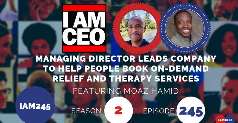 Photo of IAM245- Managing Director Leads Company to Help People Book On-demand Relief and Therapy Services