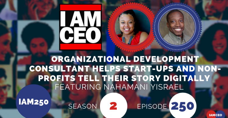 Photo of IAM250- Organizational Development Consultant Helps Start-ups and Non-Profits Tell Their Story Digitally