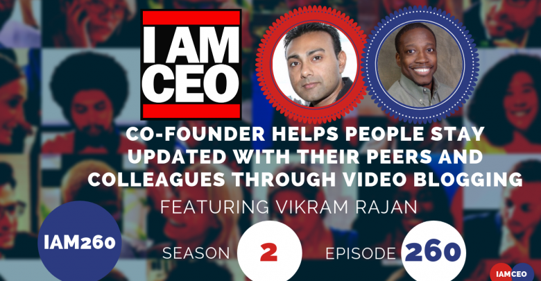 Photo of IAM260-Co-founder Helps People Stay Updated With Their Peers and Colleagues Through Video Blogging
