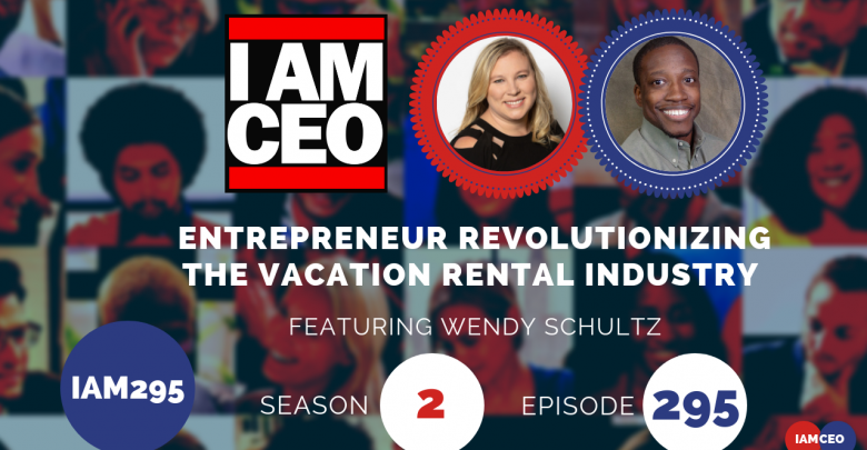Photo of IAM295- Entrepreneur Revolutionizing the Vacation Rental Industry