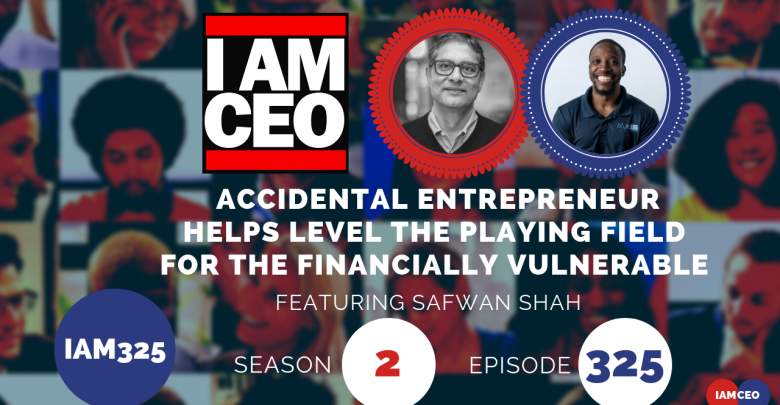 Photo of IAM325 – Accidental Entrepreneur Helps Level the Playing Field for the Financially Vulnerable