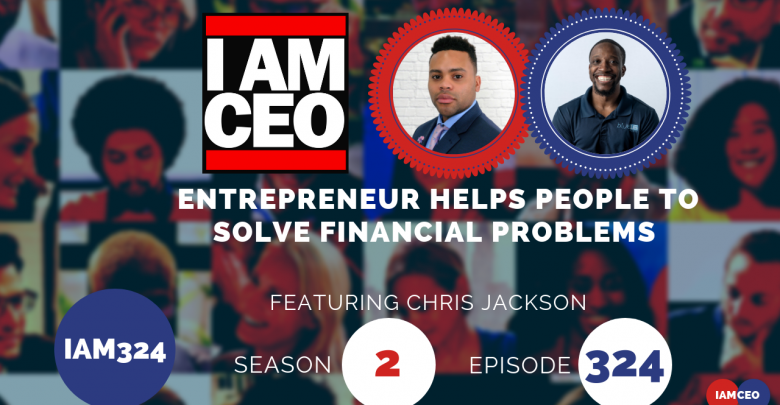 Photo of IAM 324 – Entrepreneur Helps People to Solve Financial Problems