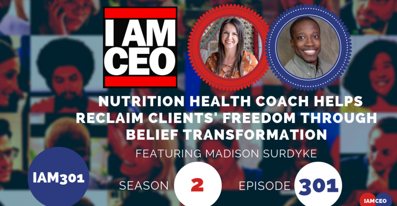 Photo of IAM301- Nutrition Health Coach Helps Reclaim Clients' Freedom Through Belief Transformation
