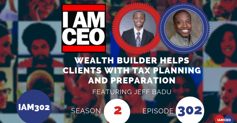 Photo of IAM302- Wealth Builder Helps Clients With Tax Planning and Preparation