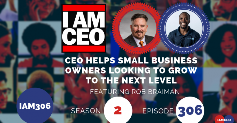 Photo of IAM306- CEO Helps Small Business Owners Looking To Grow To The Next Level