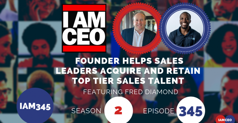 Photo of IAM345- Founder Helps Sales Leaders Acquire and Retain Top Tier Sales Talent
