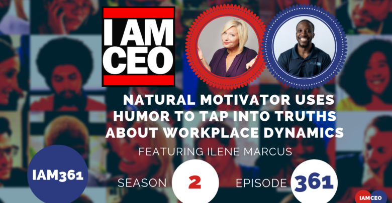 Photo of IAM361- Natural Motivator Uses Humor To Tap Into Truths About Workplace Dynamics