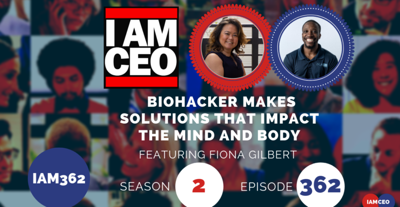 Photo of IAM362- Biohacker Makes Solutions That Impact The Mind and Body