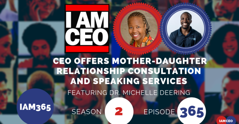 Photo of IAM365- CEO Offers Mother-daughter Relationship Consultation and Speaking Services