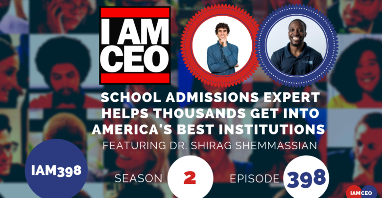 Photo of IAM398 – School Admissions Expert Helps Thousands Get Into America's Best Institutions