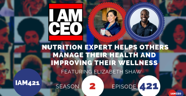 Photo of IAM421- Nutrition Expert Helps Others Manage Their Health and Improving Their Wellness