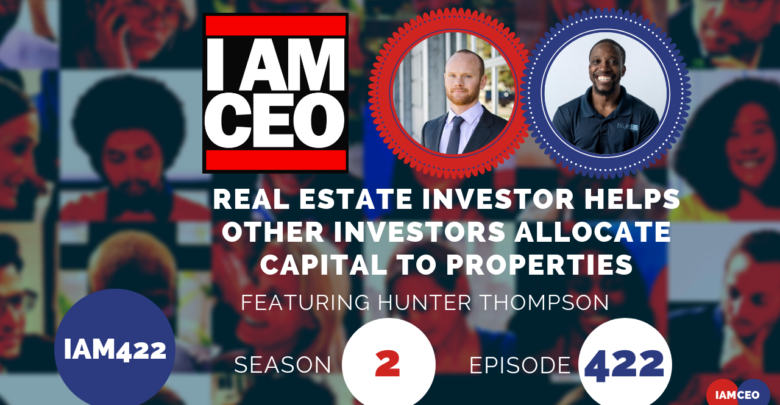 Photo of IAM422- Real Estate Investor Helps Other Investors Allocate Capital to Properties