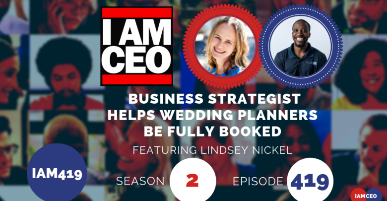 Photo of IAM419 – Business Strategist Helps Wedding Planners Be Fully Booked