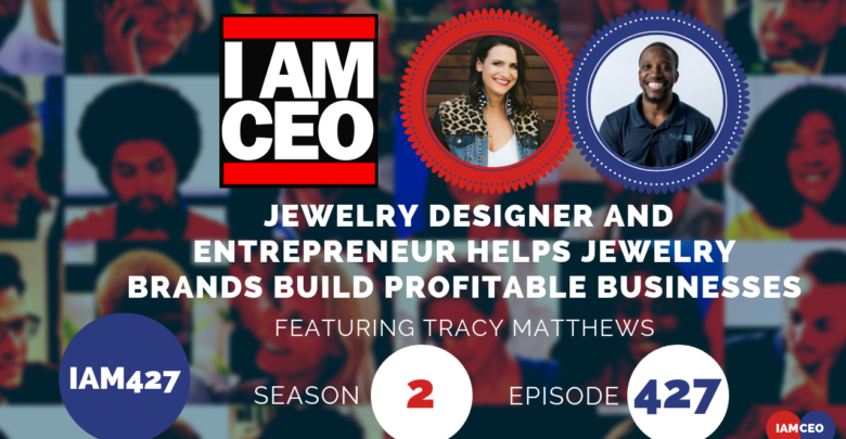 Photo of IAM427 – Jewelry Designer and Entrepreneur Helps Jewelry Brands Build Profitable Businesses