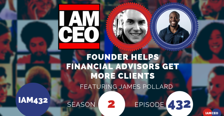Photo of IAM432- Founder Helps Financial Advisors Get More Clients
