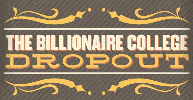 Photo of The Billionaire College Dropout Infographic