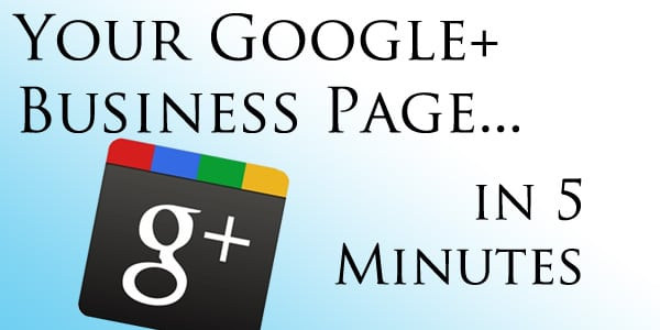 Photo of How to Create a Google+ Page for Your Business [VIDEO]