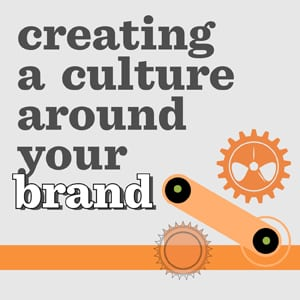 Photo of Creating a Culture Around Your Brand [INFOGRAPHIC]