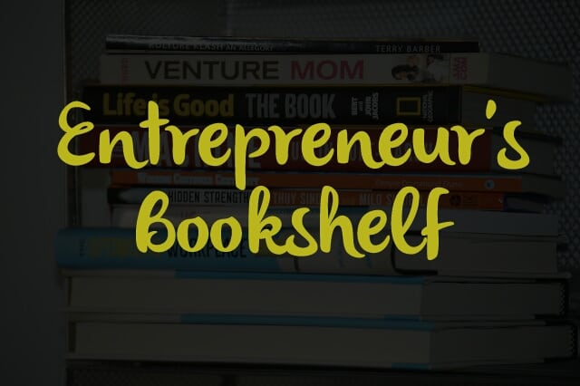 Photo of 21 Business Tips & Lessons from the Entrepreneur's Bookshelf